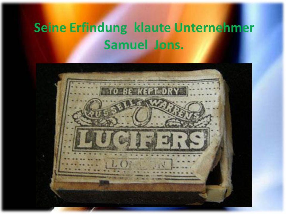 Seine Erfindung klaute Unternehmer Samuel Jons.