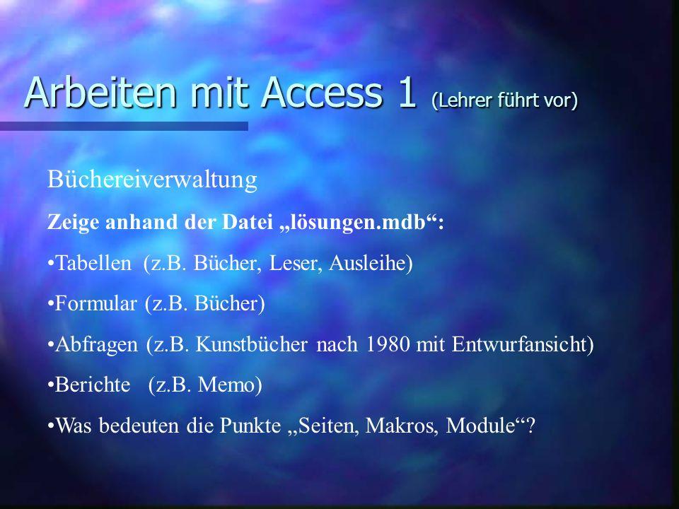 Arbeiten mit Access 1 (Lehrer führt vor)