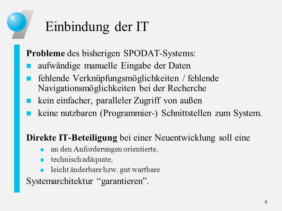 Einbindung der IT Probleme des bisherigen SPODAT-Systems: