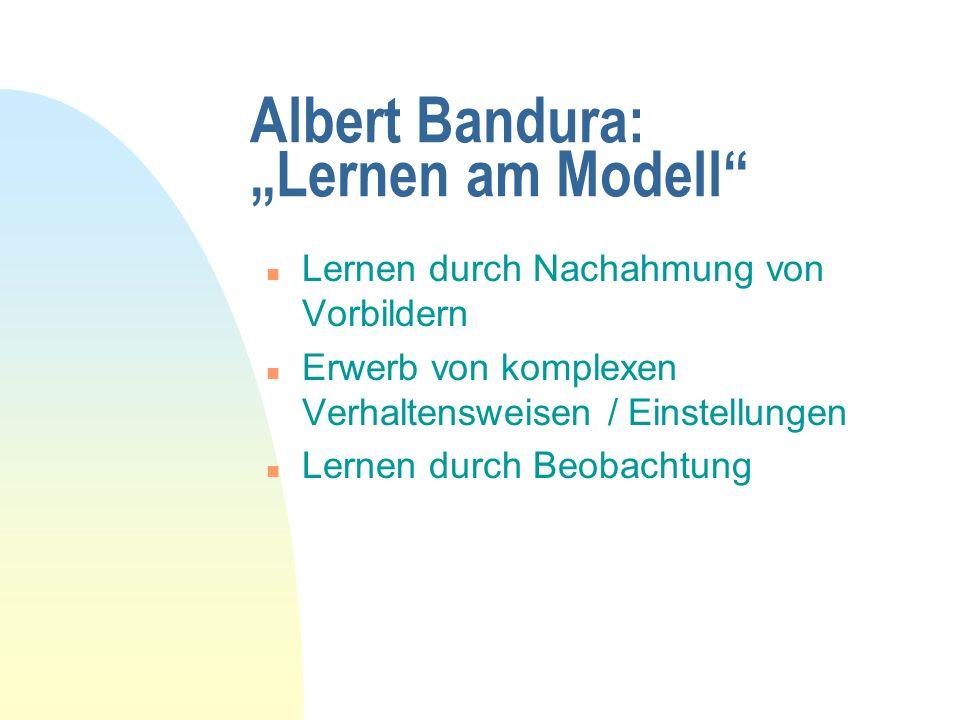 """Albert Bandura: """"Lernen am Modell"""