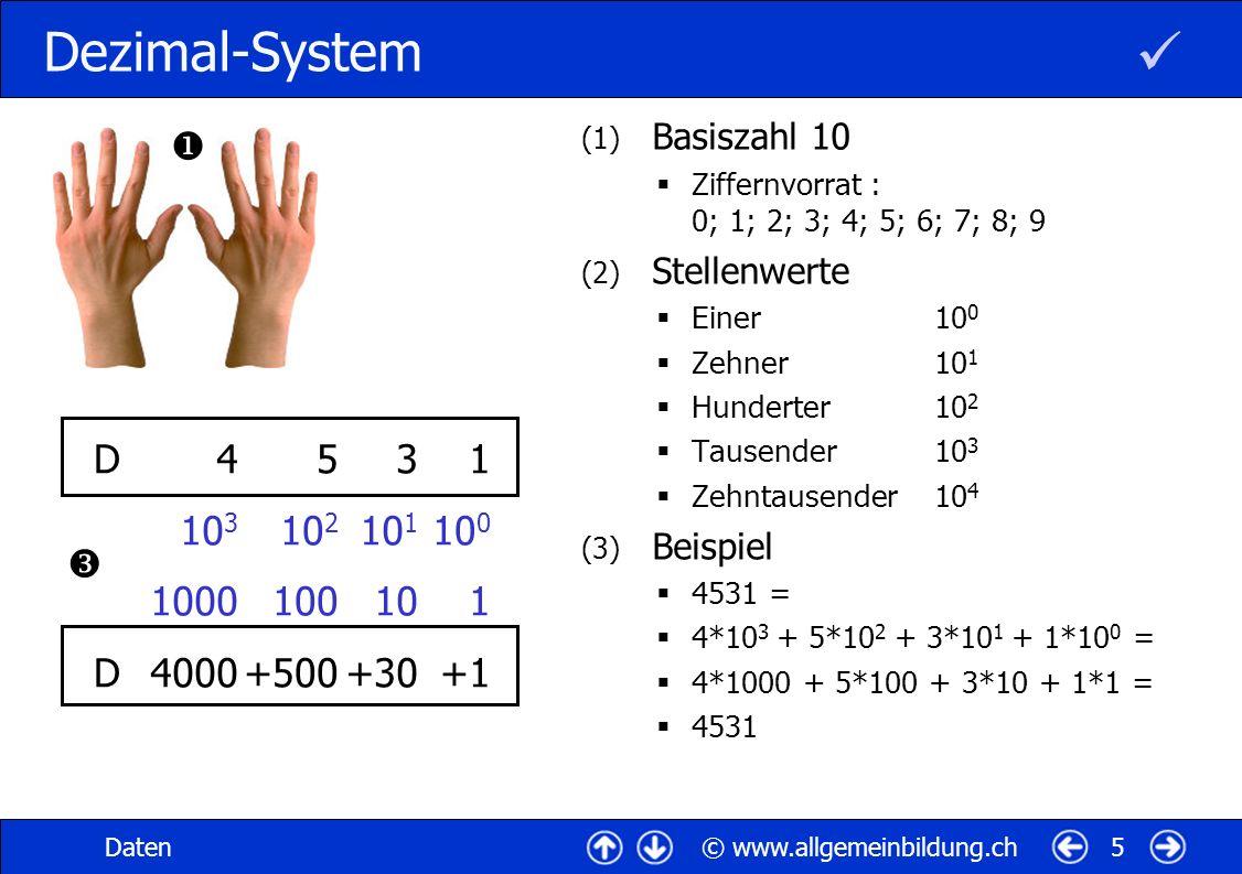 Dezimal-System  Basiszahl 10. Ziffernvorrat : 0; 1; 2; 3; 4; 5; 6; 7; 8; 9. Stellenwerte. Einer 100.