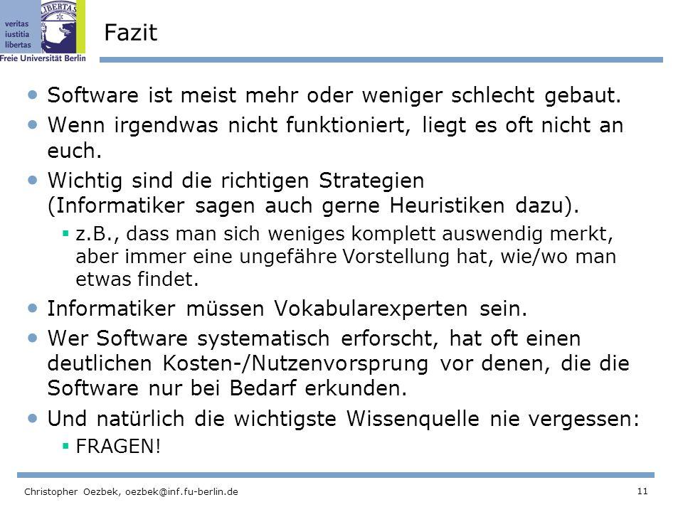 Fazit Software ist meist mehr oder weniger schlecht gebaut.