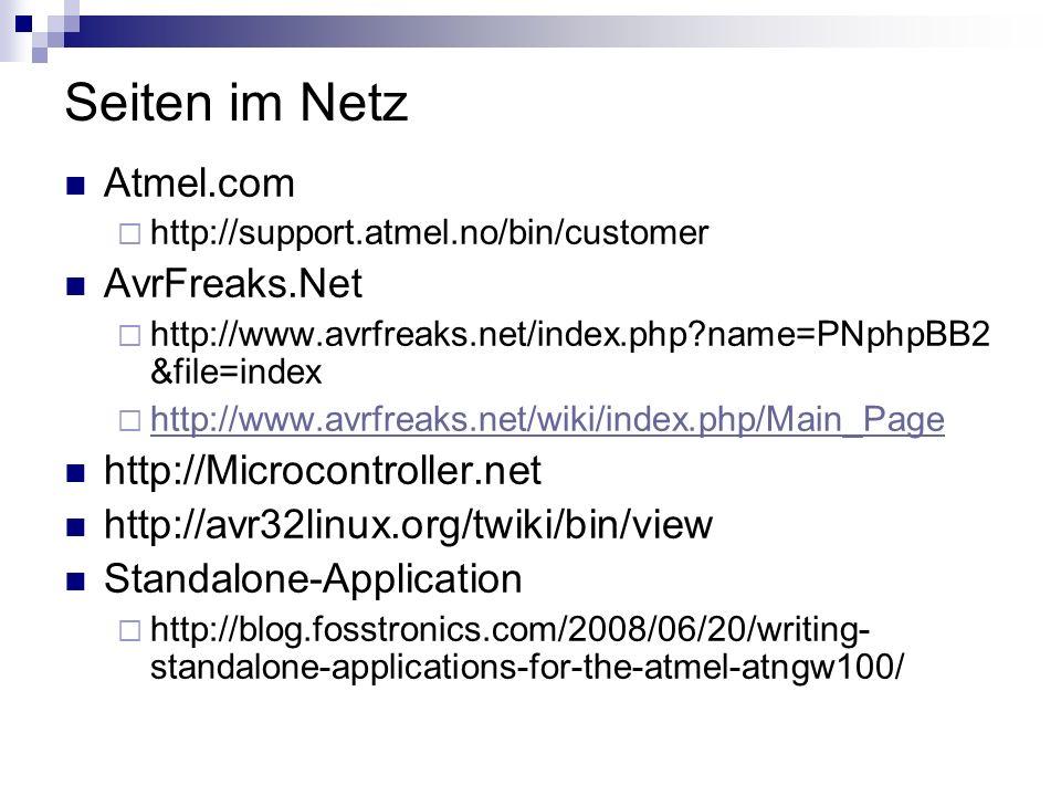 Seiten im Netz Atmel.com AvrFreaks.Net http://Microcontroller.net
