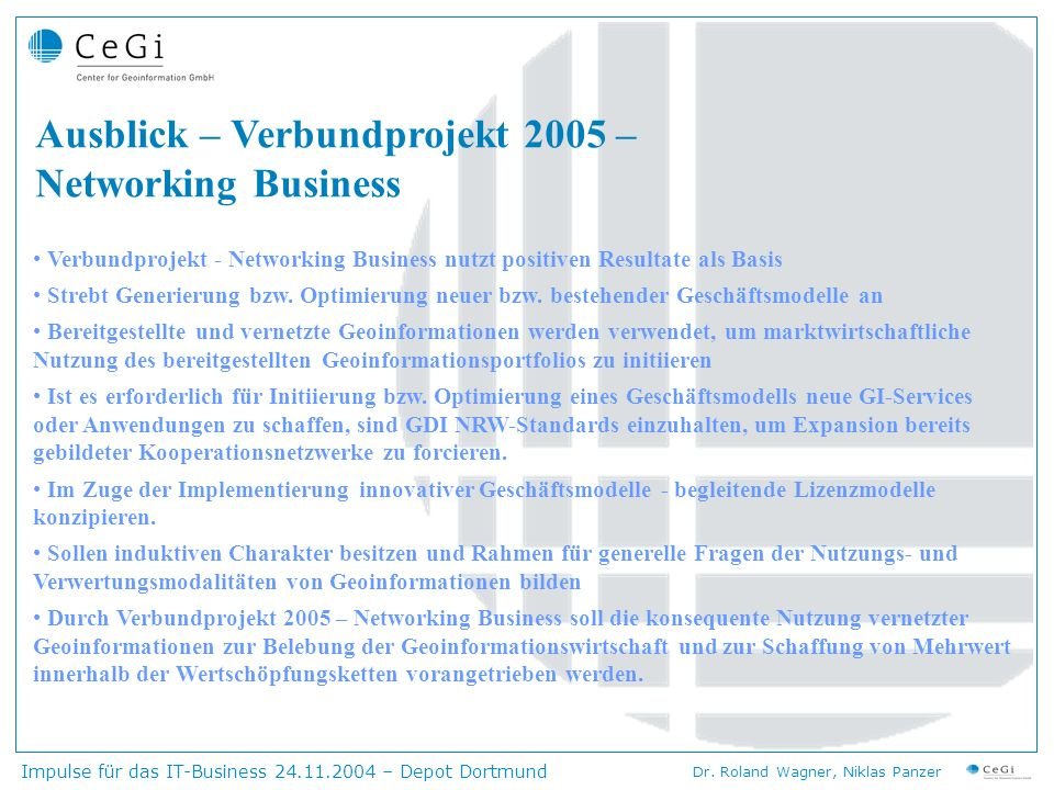 Ausblick – Verbundprojekt 2005 – Networking Business