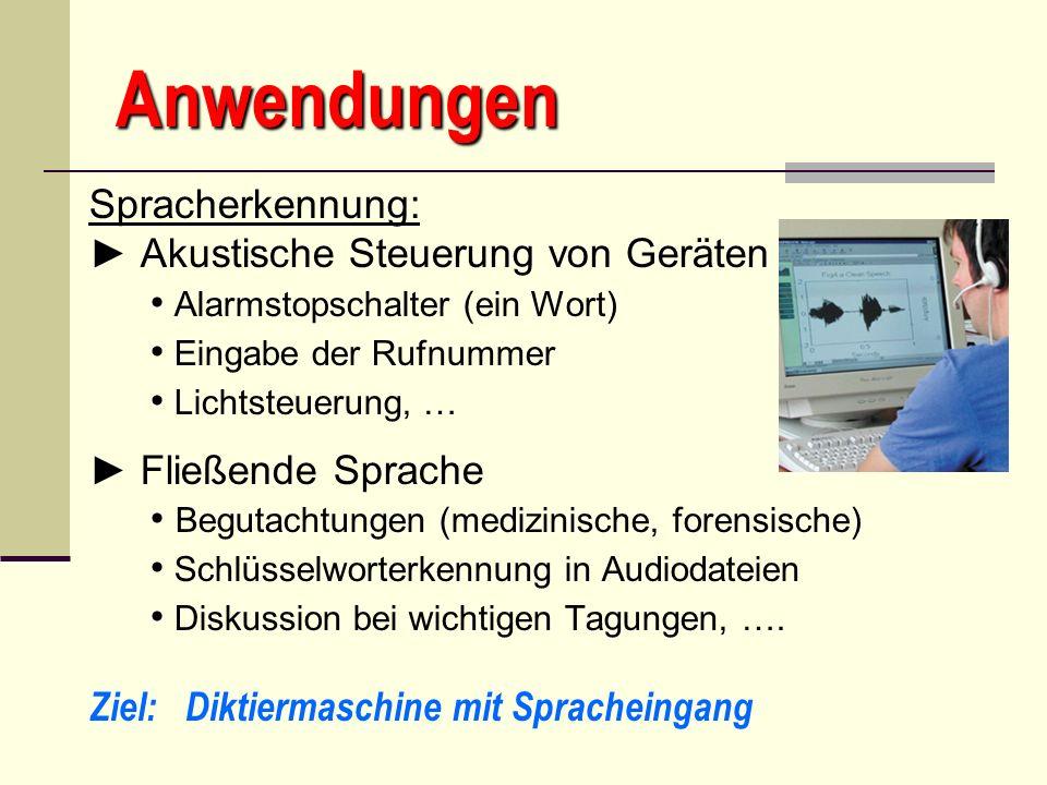 Anwendungen Spracherkennung: ► Akustische Steuerung von Geräten