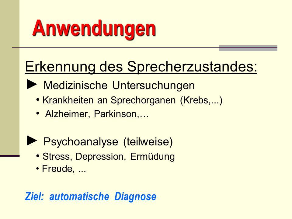 Anwendungen Erkennung des Sprecherzustandes: