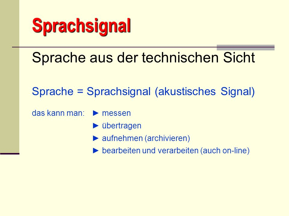 Sprachsignal Sprache aus der technischen Sicht