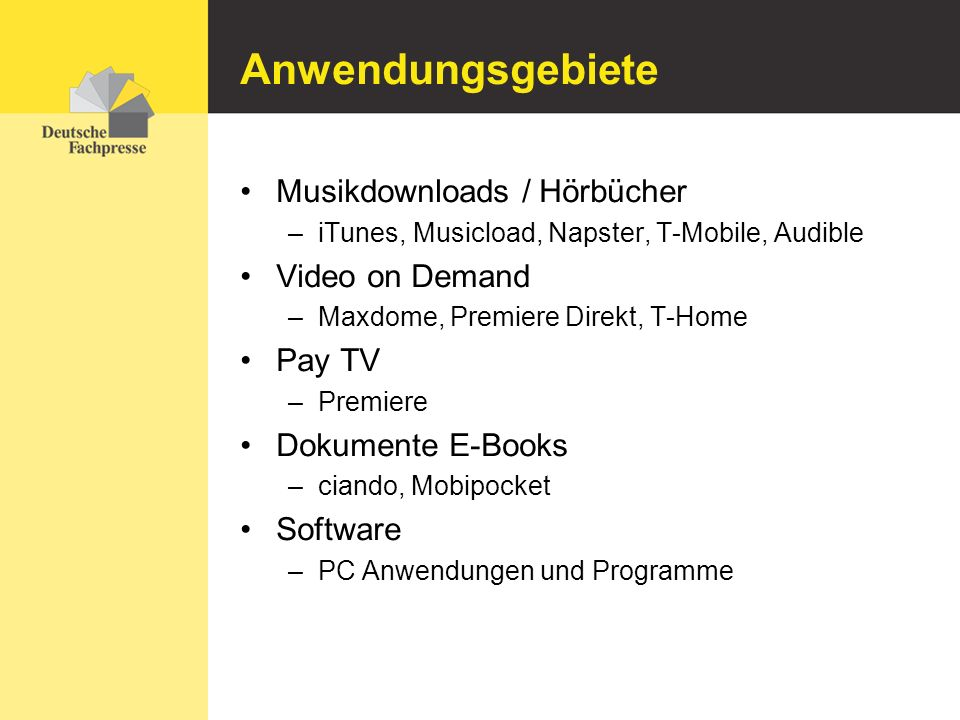 Anwendungsgebiete Musikdownloads / Hörbücher Video on Demand Pay TV