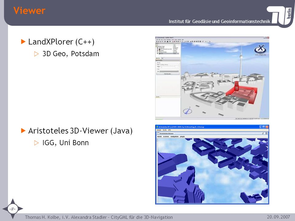 Viewer LandXPlorer (C++) Aristoteles 3D-Viewer (Java) 3D Geo, Potsdam