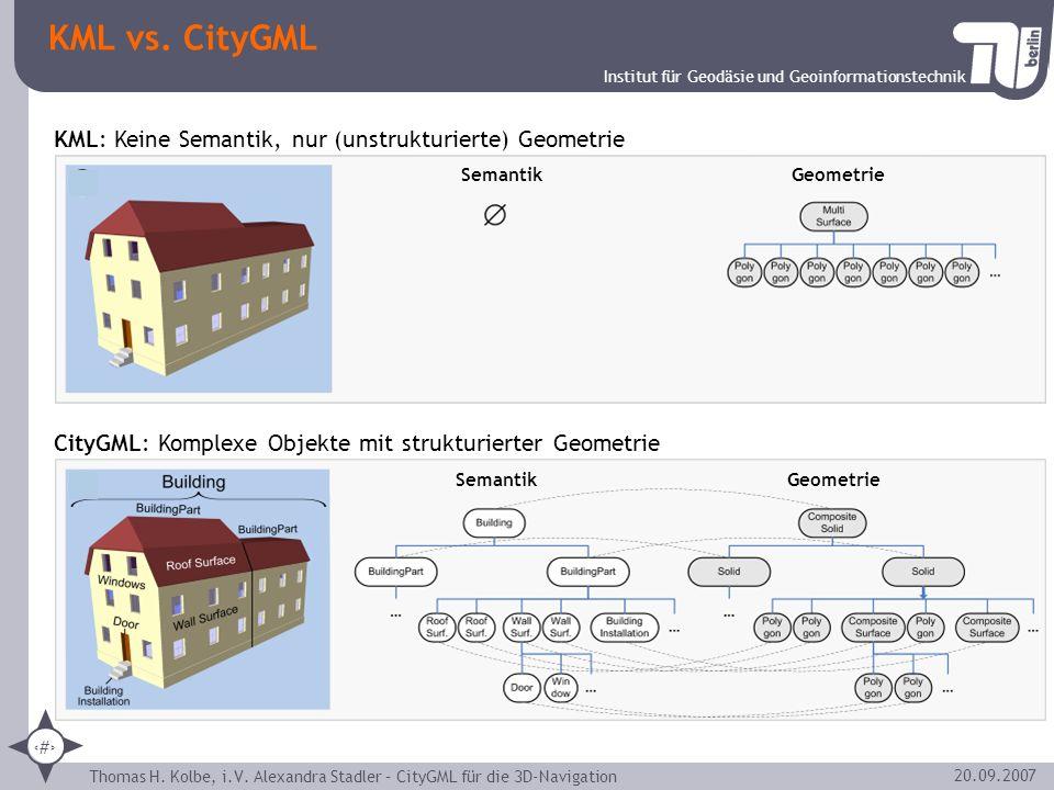 KML vs. CityGML KML: Keine Semantik, nur (unstrukturierte) Geometrie