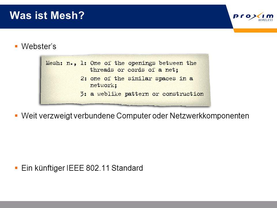 Was ist Mesh Webster's. Weit verzweigt verbundene Computer oder Netzwerkkomponenten. Ein künftiger IEEE 802.11 Standard.