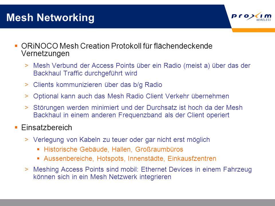 Mesh Networking ORiNOCO Mesh Creation Protokoll für flächendeckende Vernetzungen.