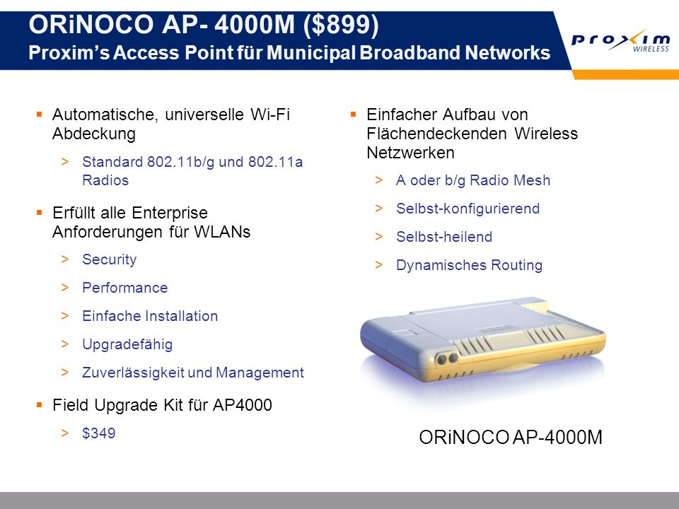 ORiNOCO AP- 4000M ($899) Proxim's Access Point für Municipal Broadband Networks