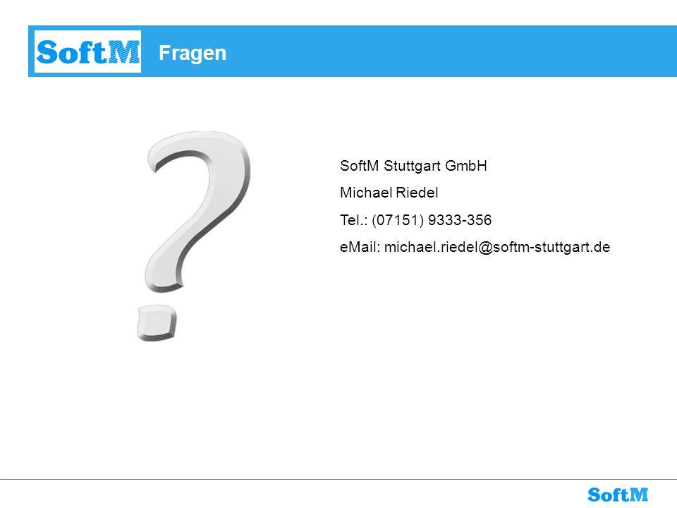 Fragen SoftM Stuttgart GmbH Michael Riedel Tel.: (07151) 9333-356