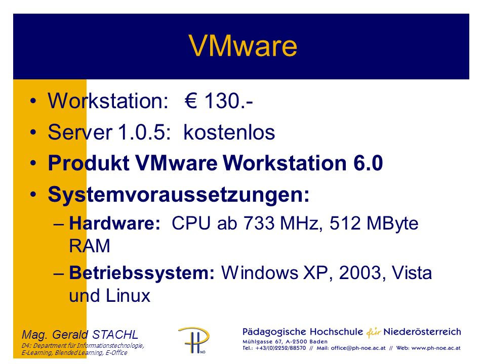 VMware Workstation: € 130.- Server 1.0.5: kostenlos