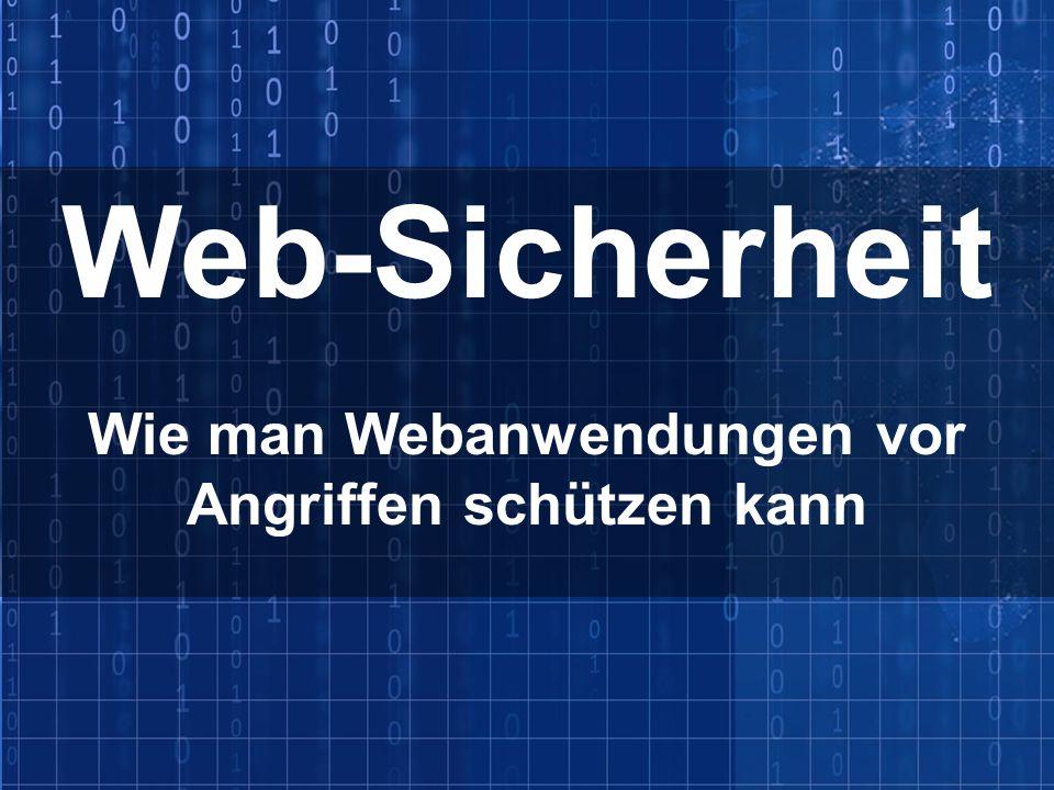 Wie man Webanwendungen vor Angriffen schützen kann