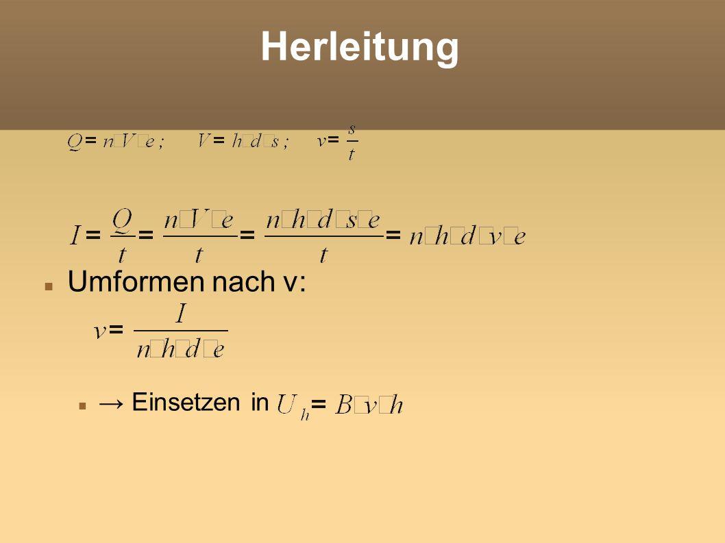 Herleitung Umformen nach v: → Einsetzen in
