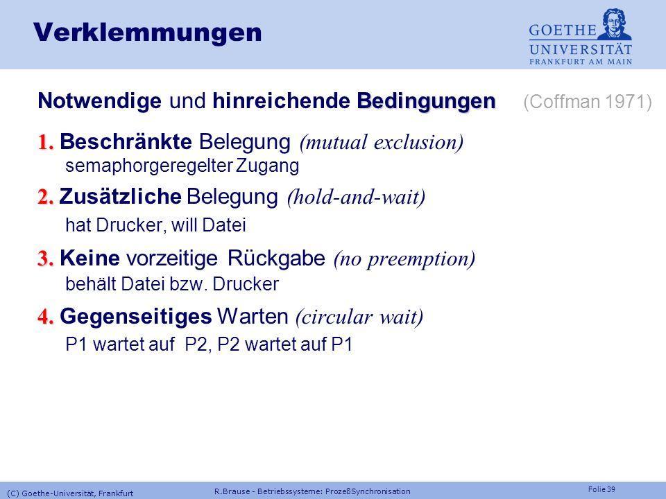 Verklemmungen Notwendige und hinreichende Bedingungen (Coffman 1971)