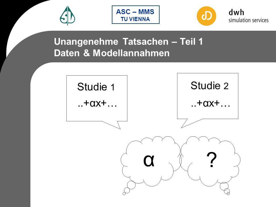 α Studie 1 Studie 2 ..+αx+… ..+αx+… Unangenehme Tatsachen – Teil 1