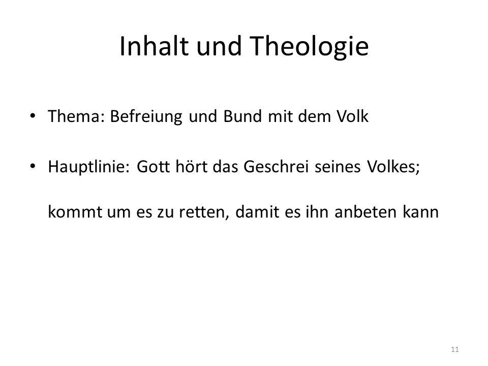 Inhalt und Theologie Thema: Befreiung und Bund mit dem Volk