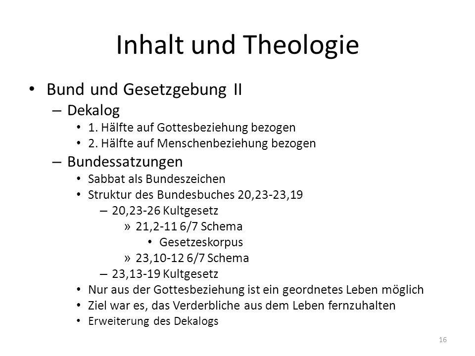 Inhalt und Theologie Bund und Gesetzgebung II Dekalog Bundessatzungen