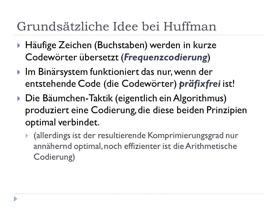 Grundsätzliche Idee bei Huffman