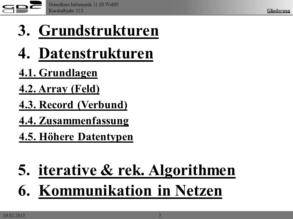 5. iterative & rek. Algorithmen 6. Kommunikation in Netzen