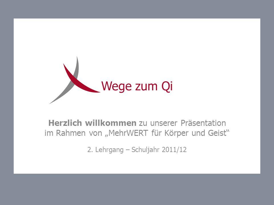 """Wege zum Qi Herzlich willkommen zu unserer Präsentation im Rahmen von """"MehrWERT für Körper und Geist"""