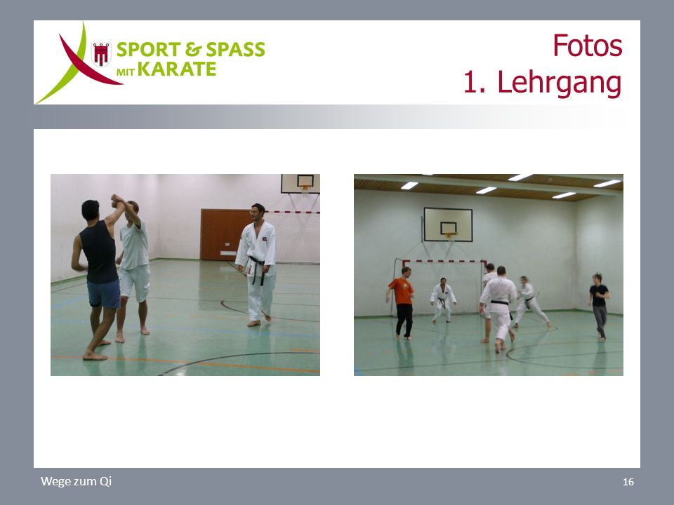 Fotos 1. Lehrgang Wege zum Qi