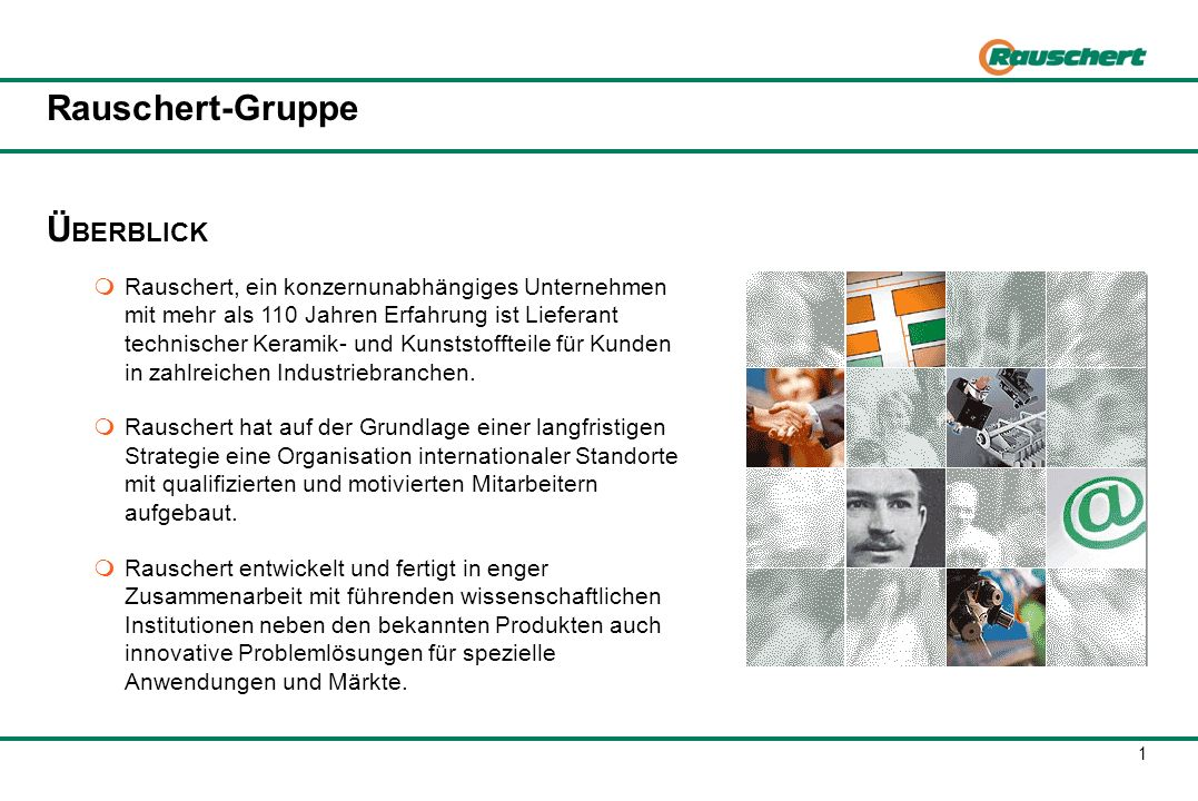 Rauschert-Gruppe WISSENSCHAFTLICHE PARTNER UND BEISPIELHAFTE PROJEKTE