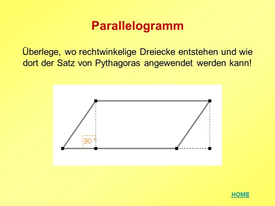 Parallelogramm Überlege, wo rechtwinkelige Dreiecke entstehen und wie dort der Satz von Pythagoras angewendet werden kann!
