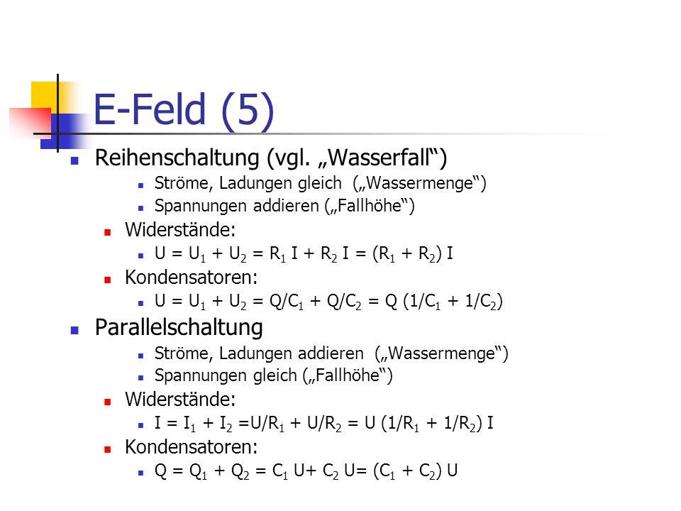 """E-Feld (5) Reihenschaltung (vgl. """"Wasserfall ) Parallelschaltung"""