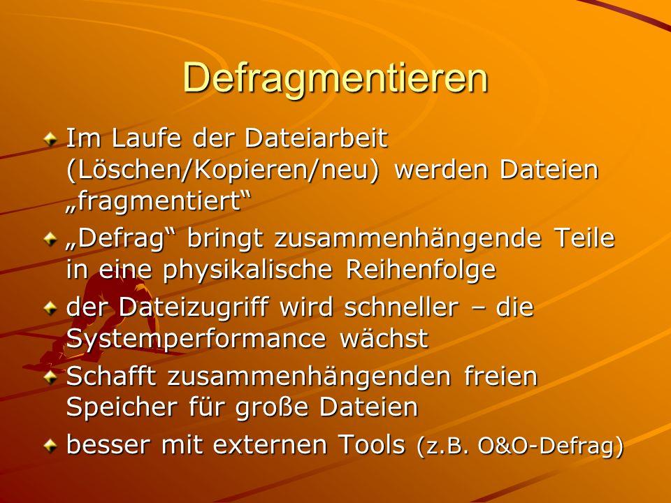 """Defragmentieren Im Laufe der Dateiarbeit (Löschen/Kopieren/neu) werden Dateien """"fragmentiert"""
