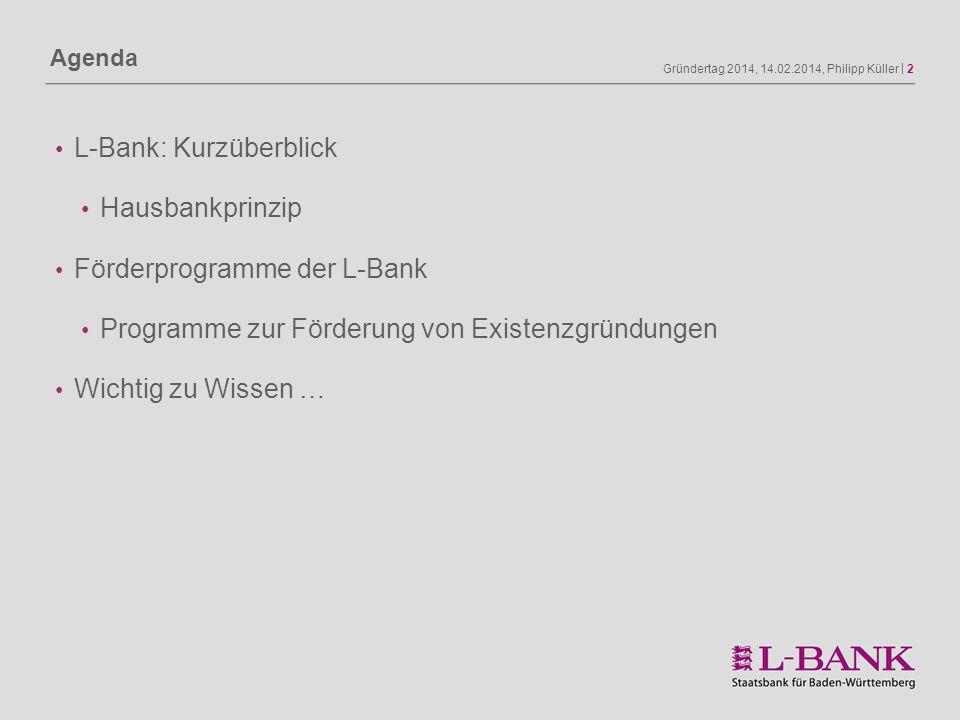 L-Bank: Kurzüberblick Hausbankprinzip Förderprogramme der L-Bank