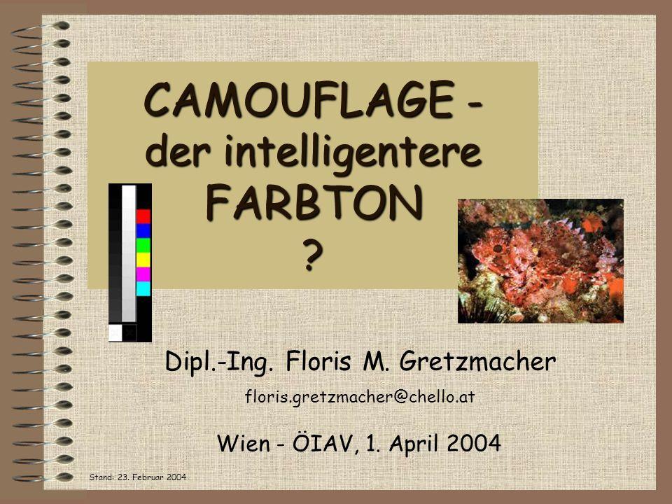 CAMOUFLAGE - der intelligentere FARBTON