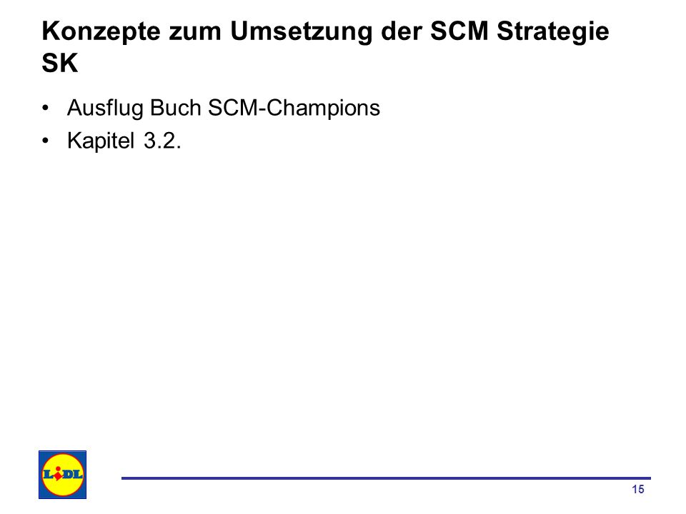 Konzepte zum Umsetzung der SCM Strategie SK
