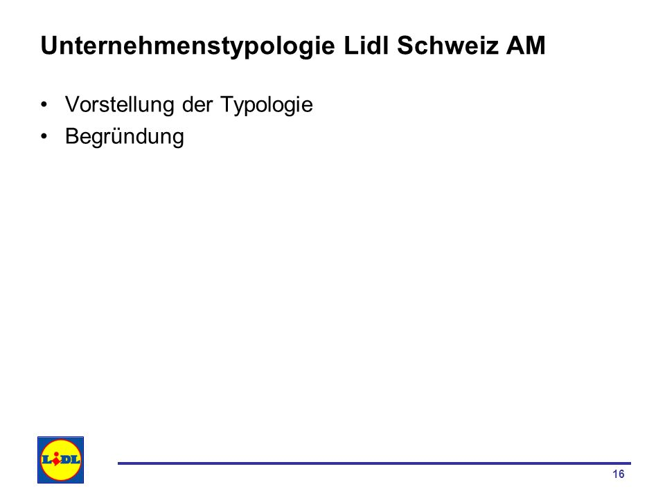Unternehmenstypologie Lidl Schweiz AM
