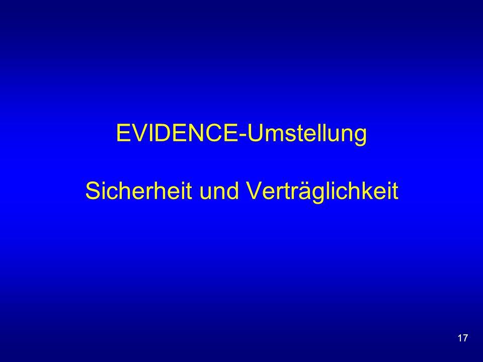 EVIDENCE-Umstellung Sicherheit und Verträglichkeit