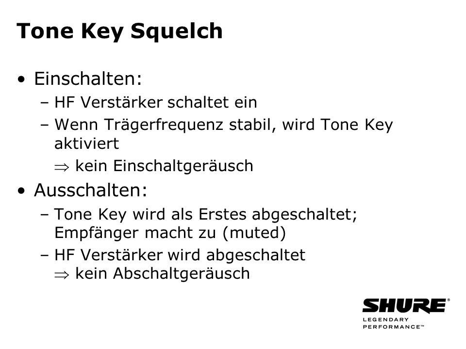 Tone Key Squelch Einschalten: Ausschalten: HF Verstärker schaltet ein