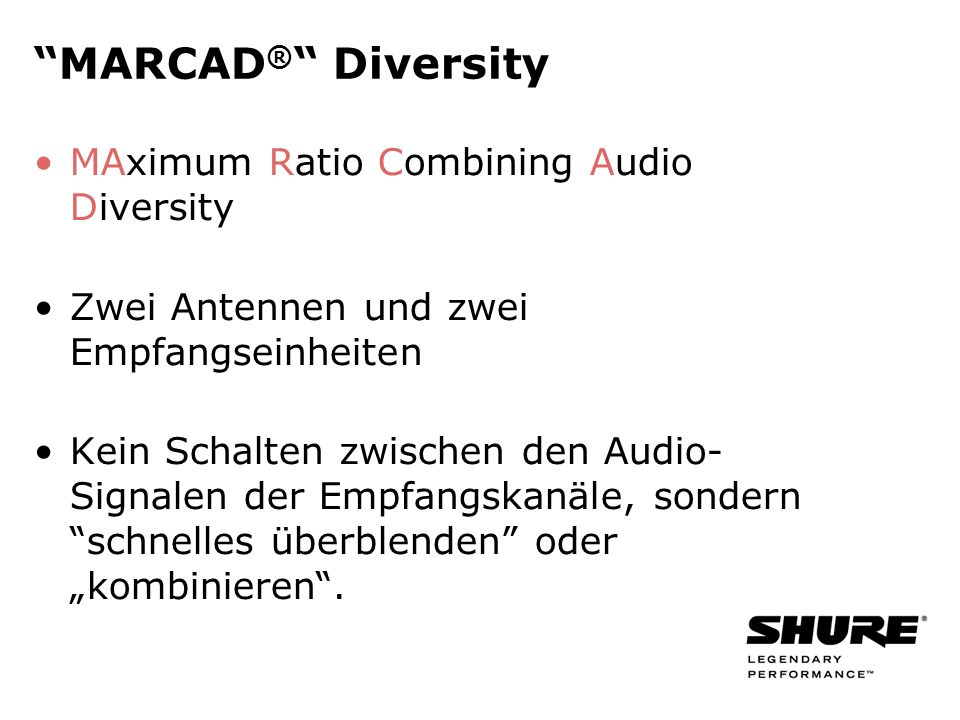 MARCAD® Diversity MAximum Ratio Combining Audio Diversity