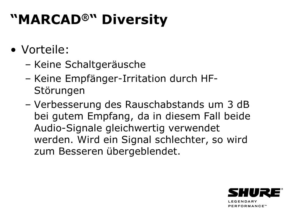 MARCAD® Diversity Vorteile: Keine Schaltgeräusche