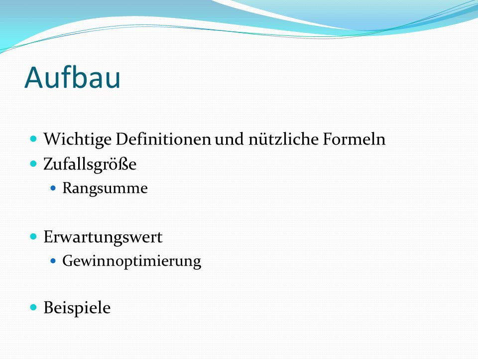 Aufbau Wichtige Definitionen und nützliche Formeln Zufallsgröße
