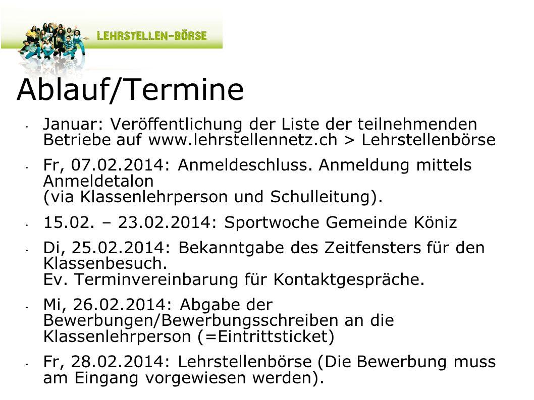 Ablauf/Termine Januar: Veröffentlichung der Liste der teilnehmenden Betriebe auf www.lehrstellennetz.ch > Lehrstellenbörse.