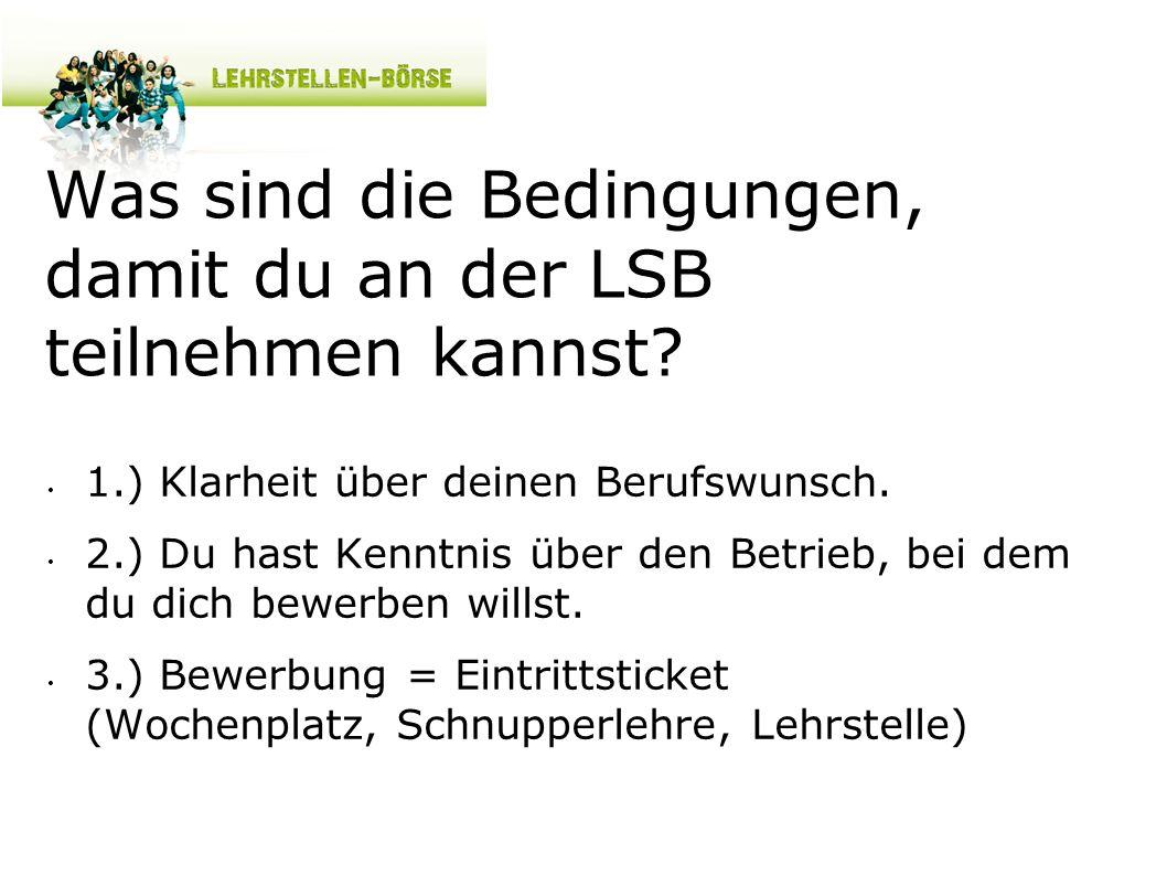 Was sind die Bedingungen, damit du an der LSB teilnehmen kannst