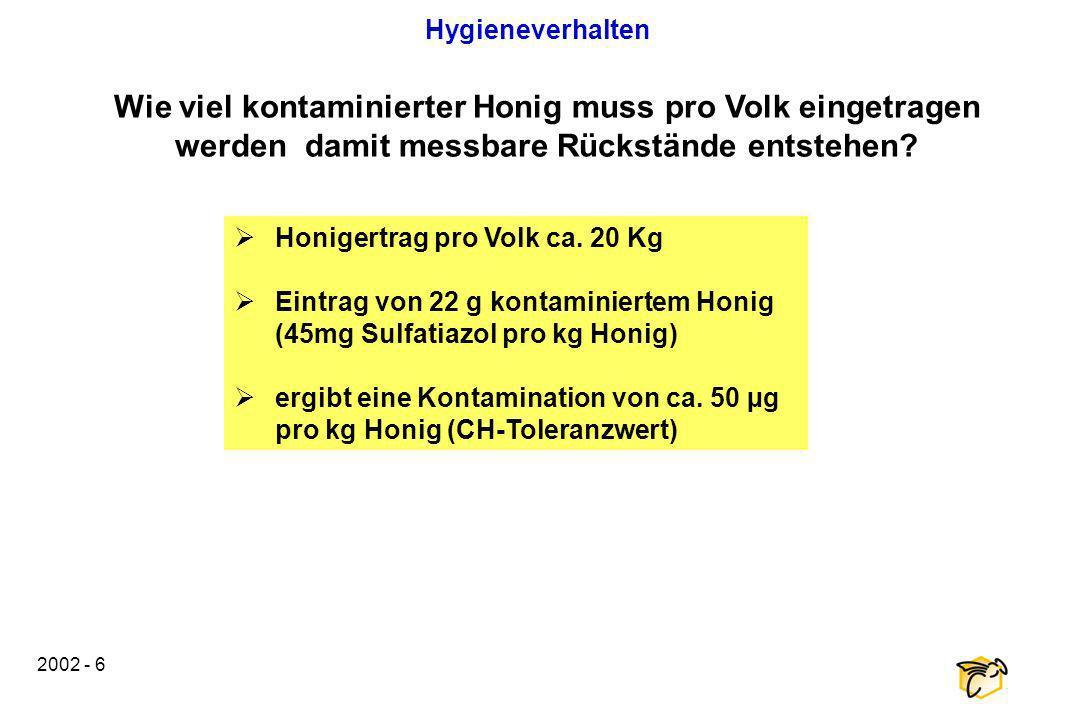 Hygieneverhalten Wie viel kontaminierter Honig muss pro Volk eingetragen werden damit messbare Rückstände entstehen