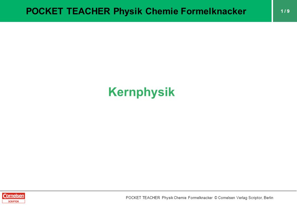 Kernphysik POCKET TEACHER Physik Chemie Formelknacker 1 / 9