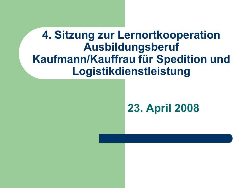 4. Sitzung zur Lernortkooperation Ausbildungsberuf Kaufmann/Kauffrau für Spedition und Logistikdienstleistung