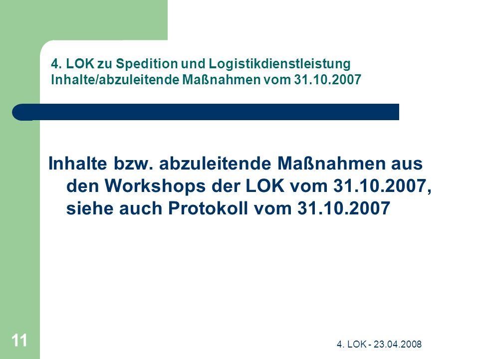4. LOK zu Spedition und Logistikdienstleistung Inhalte/abzuleitende Maßnahmen vom 31.10.2007
