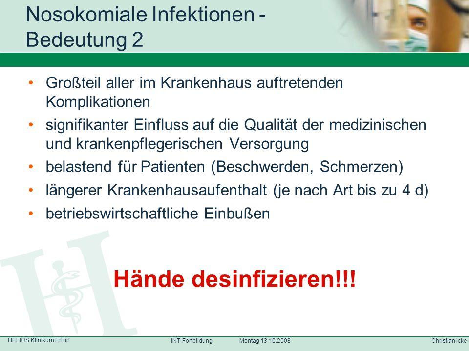 Hände desinfizieren!!! Nosokomiale Infektionen - Bedeutung 2