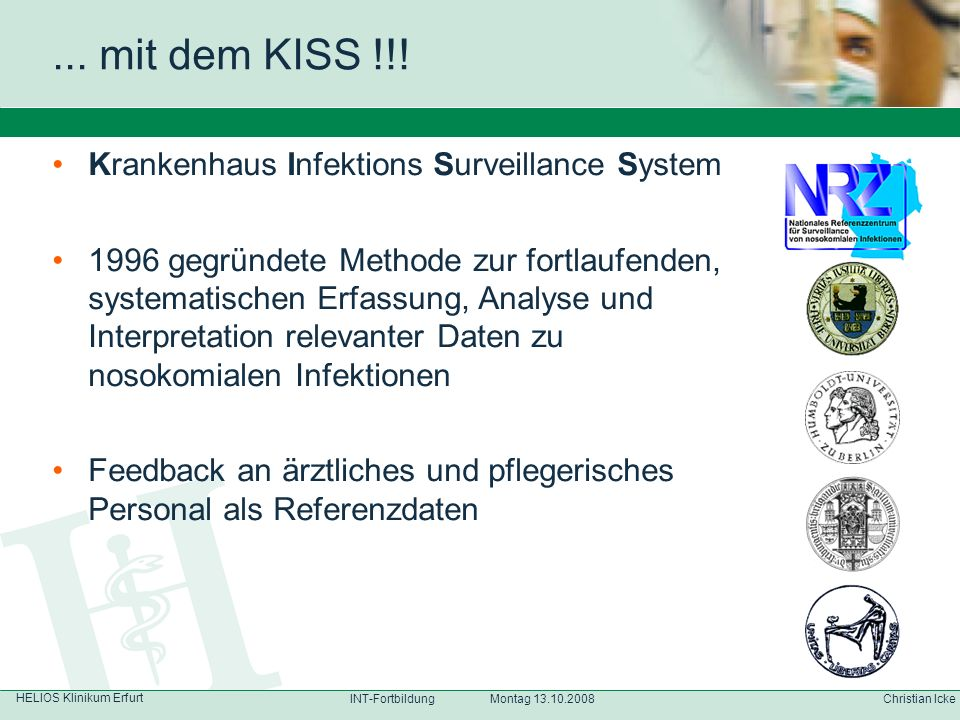 ... mit dem KISS !!! Krankenhaus Infektions Surveillance System